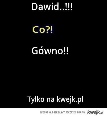 dawid!!