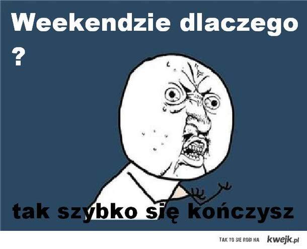 weekend ?!