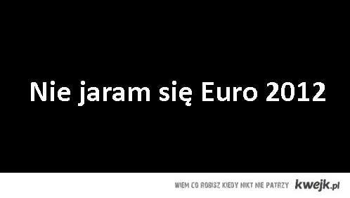Nie jaram się Euro.