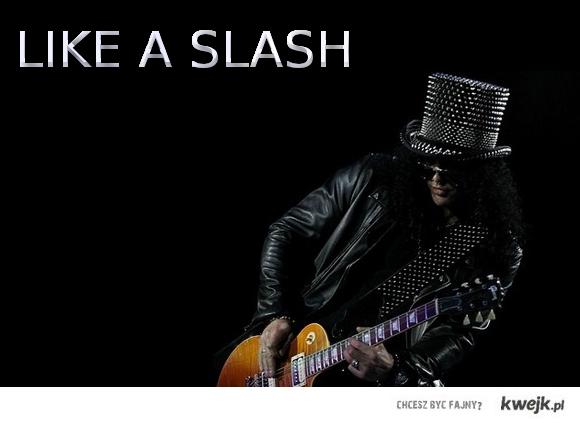 Like a Slash.