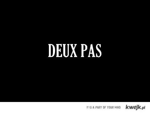 DEUX PAS