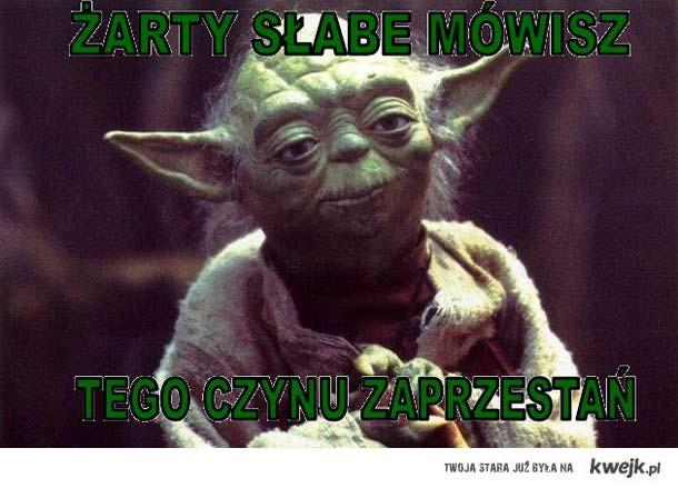 Yoda rację zawsze ma!