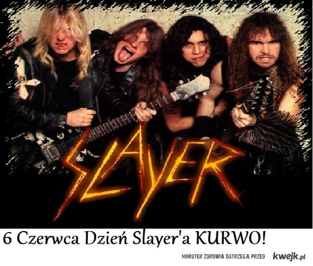6 czerwca dzień Slayer'a