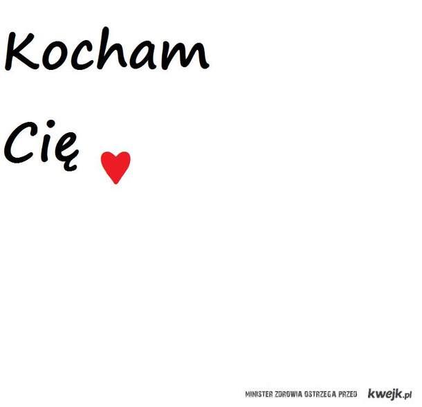 I tak Cię kocham ♥