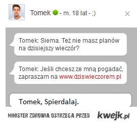 Tomek, spierdalaj