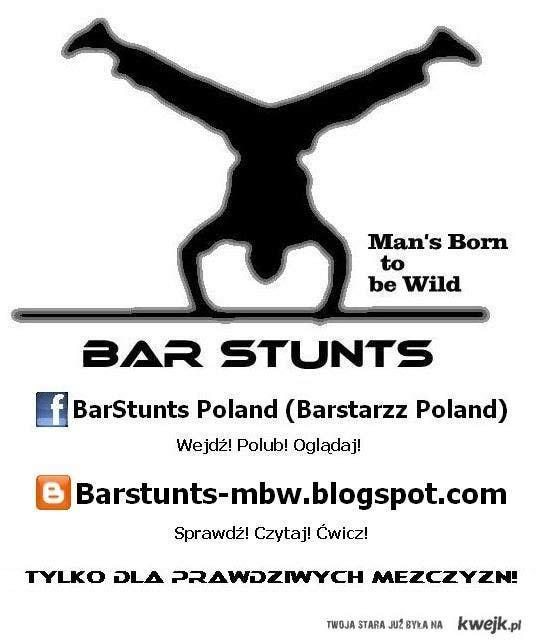 BarStunts sport dla prawdziwych twardzieli !