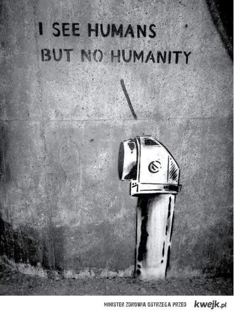 Nie widzę ludzkości