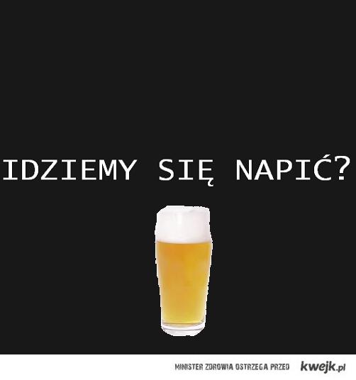Idziemy się napić?