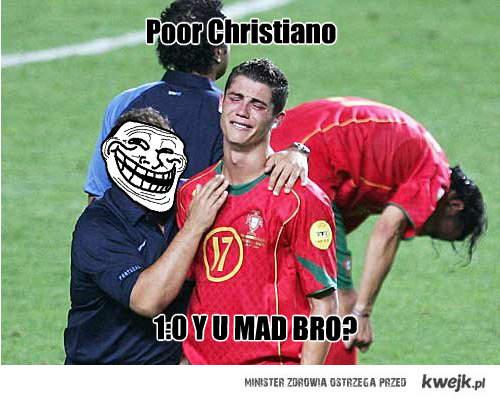 Christiano, Y U MAD BRO?