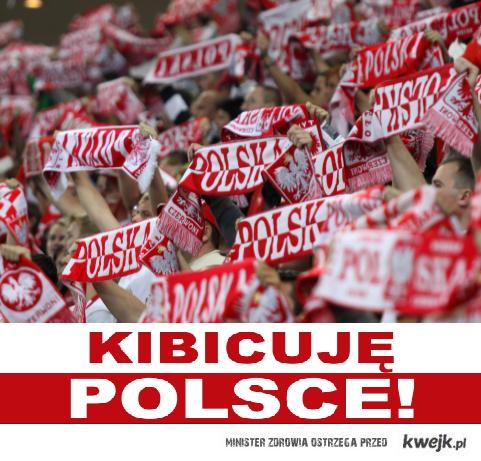 kibicuję Polsce !!!