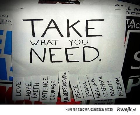 weź co potrzebujesz