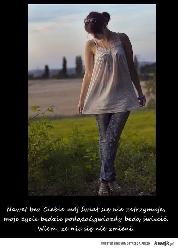 Bez ciebie :)