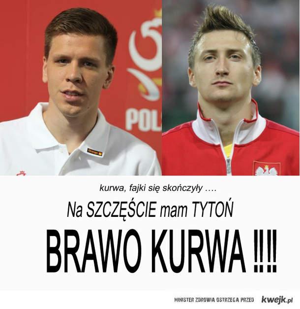 FAJEK NIE MA !!! JEST TYTOŃ !!! BRAWO KURWA !!!