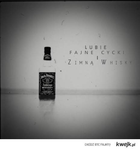 zimna whisky i cycki