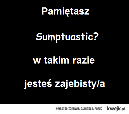 sumptuastic