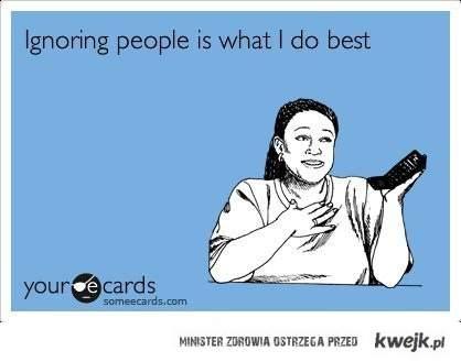 ignoring