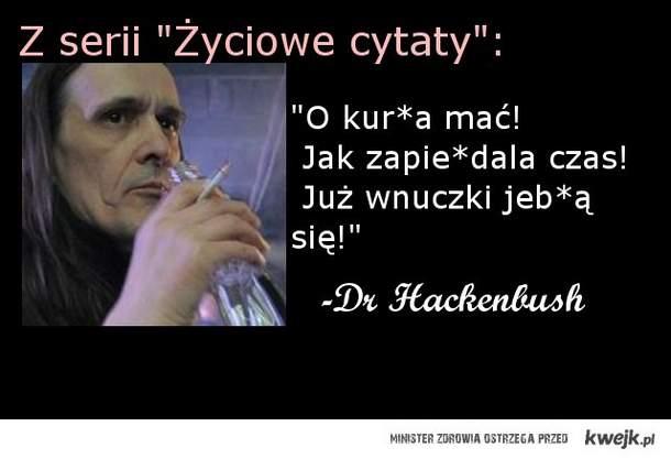 cytat dnia z Dr Hackenbushem