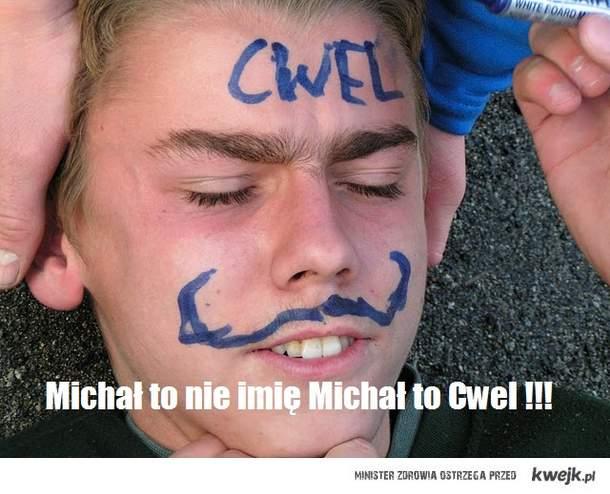 Michał to cwel