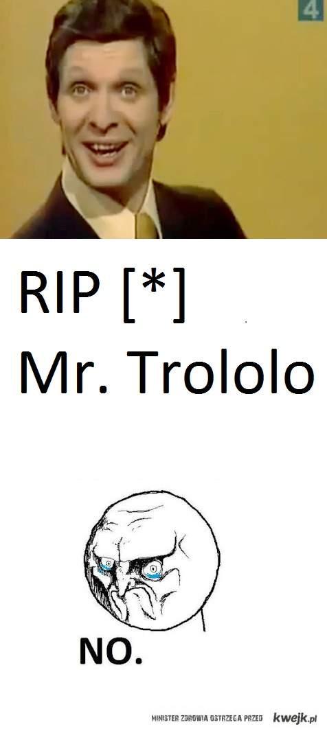 Pan Trolololo nie żyje