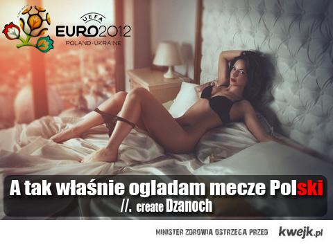 A tak właśnie ogladam mecze Polski