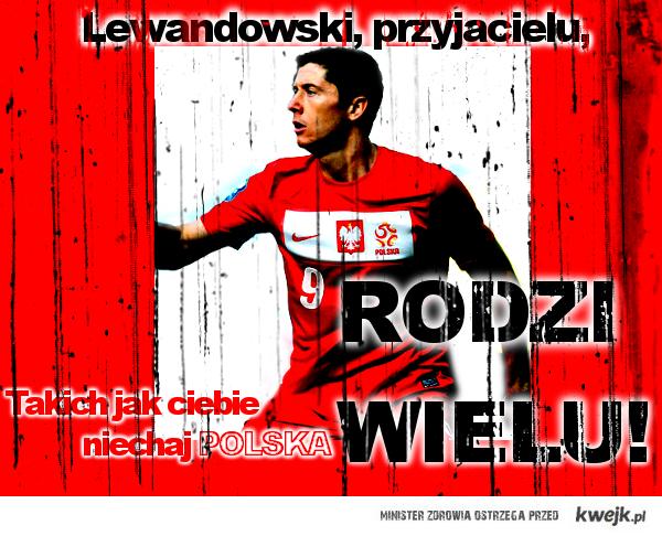 Lewandowski, przyjacielu