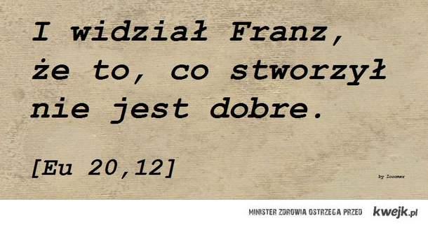 Franz widział...