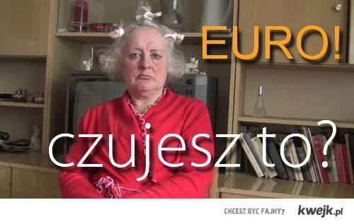 Euro! Czujesz to?