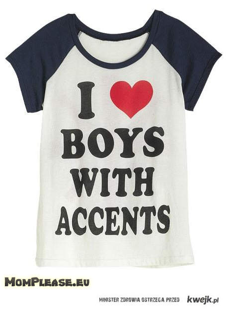 i <3 boys with accents