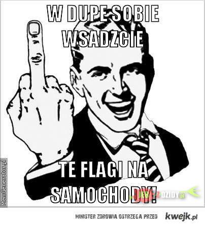 Precz z flagami