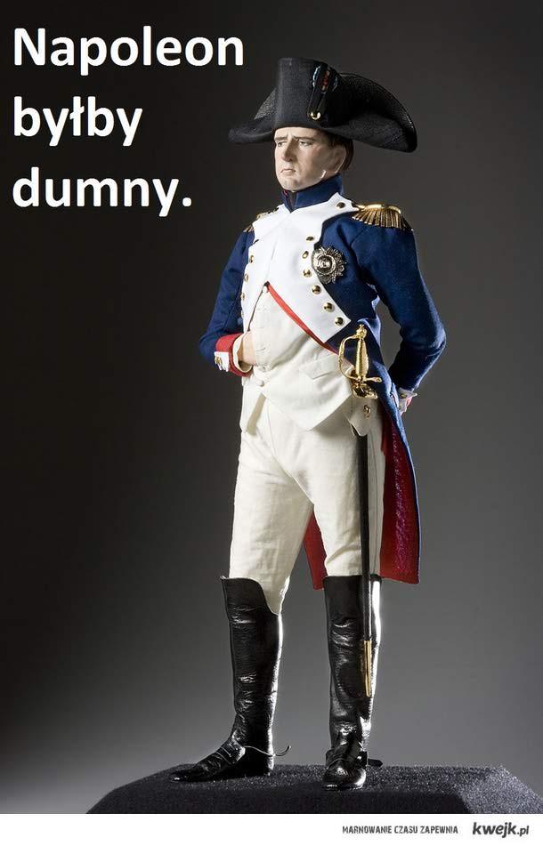 Napoleon byłby dumny.