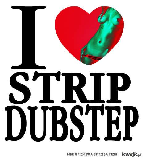 STRIP DUBSTEP