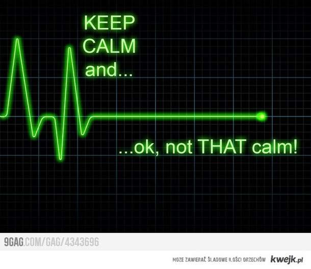 uspokój się!