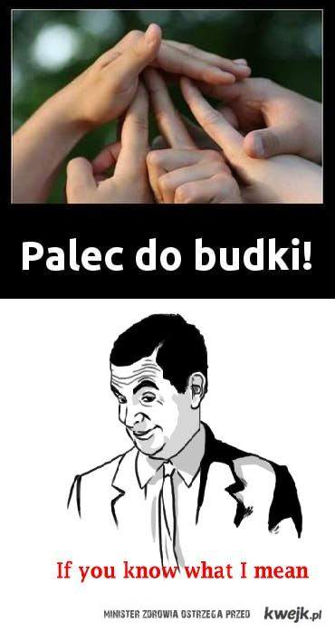 Palec do budki If you know what I mean