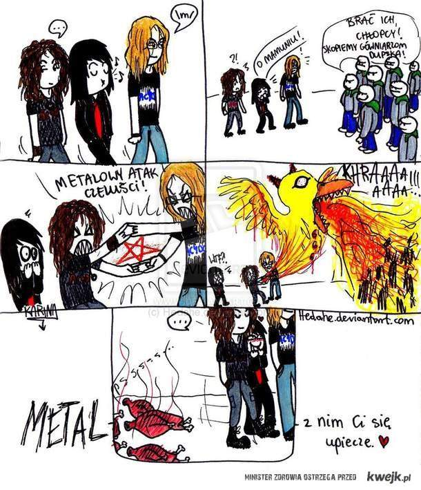 Metal... z nim Ci się upiecze..