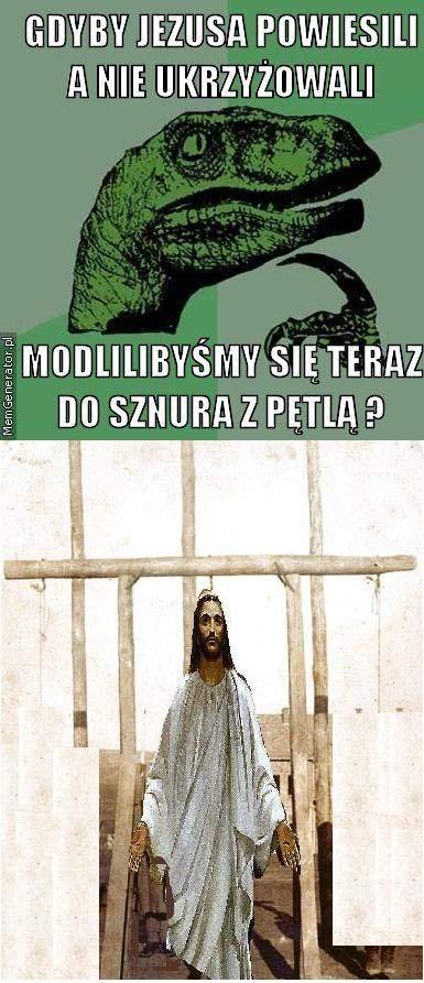 co by było gdyny Jezus...