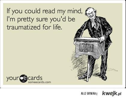 jeśli byłbyś w stanie czytać w moich myślach...