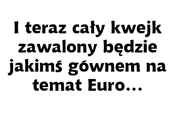 Pieprzyć Euro