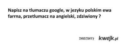 Ewa Farna I Tłumacz Google.