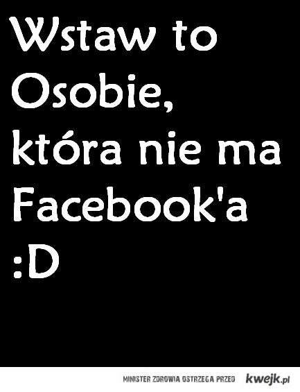 brak fb :P