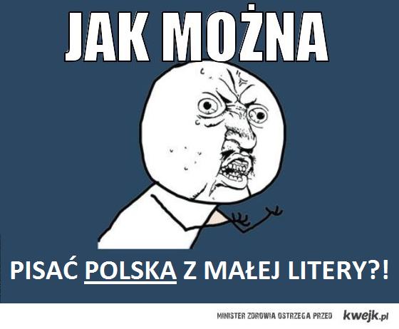 Jak można pisać Polska z małej litery?