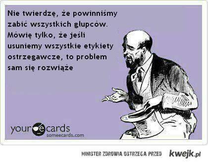 Rozwiązanie problemu głupich ludzi :)