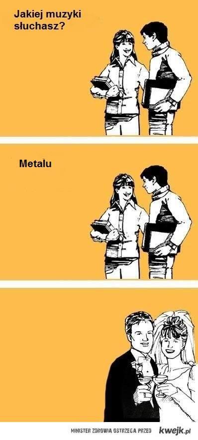 słuchasz metalu? kocham cie