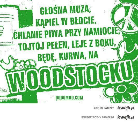 Ktoś się wybiera na Woodstock?