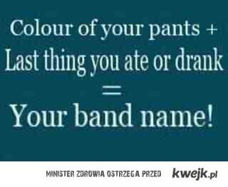 Your band name ;)