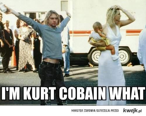 i'm Kurt Cobain