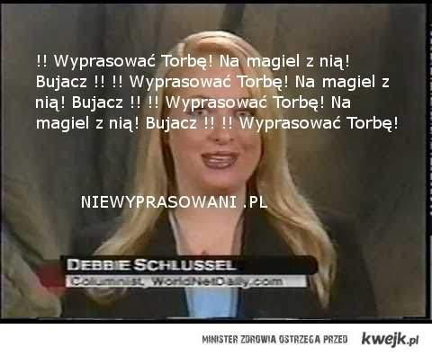 Debbie Schlussel TORBA !! Niewyprasowani !!