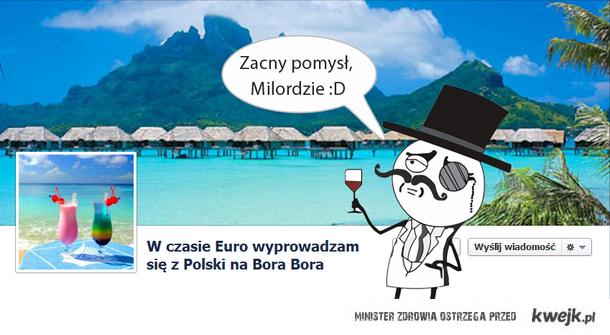 W czasie Euro wyjeżdzam na Bora Bora
