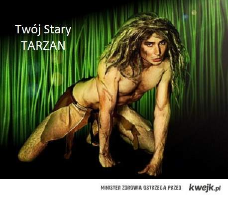 Twój Stary TARZAN