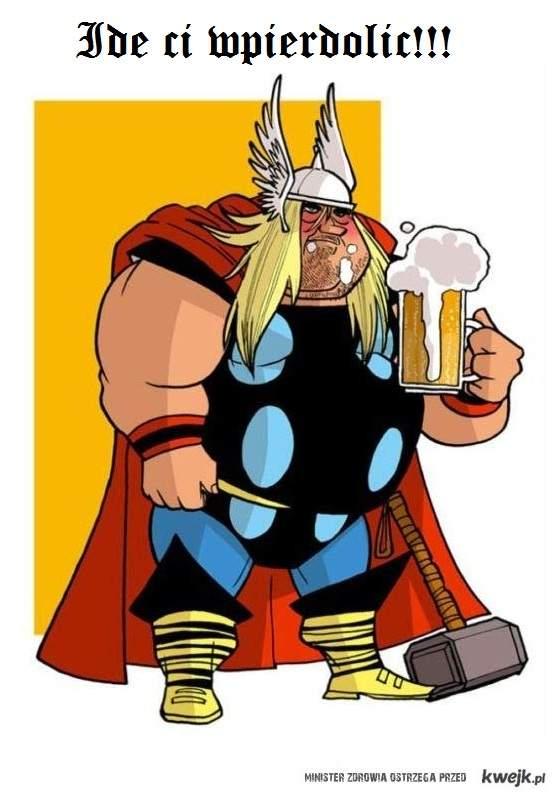 Gruby Thor idzie ci wpierdolić