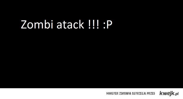 Hahaa Zombi :P